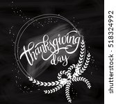 happy thanksgiving day... | Shutterstock .eps vector #518324992