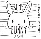some bunny loves me  cute... | Shutterstock .eps vector #518421376