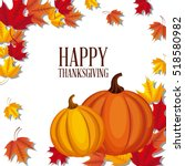 happy thanksgiving card with... | Shutterstock .eps vector #518580982