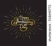 happy thanksgiving day... | Shutterstock .eps vector #518640772