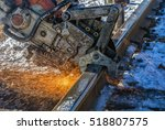 the machine cuts the rail with... | Shutterstock . vector #518807575