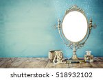 old vintage oval mirror and... | Shutterstock . vector #518932102