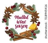 mulled wine season. decorative... | Shutterstock .eps vector #518945416