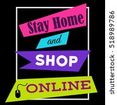 stay home and shop online.... | Shutterstock .eps vector #518989786