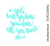 if god is all you have  you... | Shutterstock .eps vector #519214042