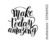 make today amazing black ink... | Shutterstock .eps vector #519365422