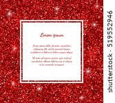 red glitter background  frame ... | Shutterstock .eps vector #519552946