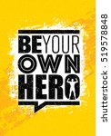be your own hero. fitness... | Shutterstock .eps vector #519578848