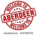 welcome to aberdeen. stamp. | Shutterstock .eps vector #519700702