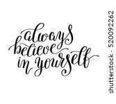 always believe in yourself... | Shutterstock .eps vector #520092262
