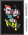christmas quote. jingle all the ... | Shutterstock .eps vector #520258072