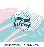hello friday. inspirational... | Shutterstock .eps vector #520379242