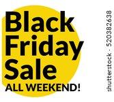black friday sale all weekend   ... | Shutterstock .eps vector #520382638