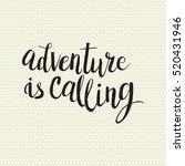 hand drawn phrase adventure is... | Shutterstock .eps vector #520431946