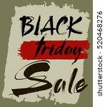 hand lettering. black friday...   Shutterstock .eps vector #520468276