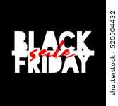 black friday sale inscription... | Shutterstock .eps vector #520504432