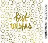 best wishes calligraphy print.... | Shutterstock .eps vector #520572922