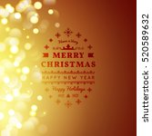 golden merry christmas and... | Shutterstock .eps vector #520589632