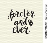 hand drawn phrase forever and... | Shutterstock .eps vector #520649812