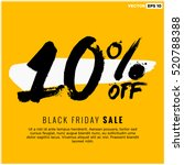 10  off black friday sale ... | Shutterstock .eps vector #520788388