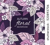 autumn floral design with... | Shutterstock .eps vector #520893706