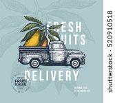 farm fresh delivery design... | Shutterstock .eps vector #520910518