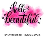 hello beautiful   hand painted... | Shutterstock .eps vector #520921936