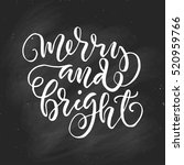 hand drawn merry and bright... | Shutterstock .eps vector #520959766