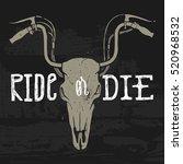 ride or die. motorcycle horned...   Shutterstock .eps vector #520968532