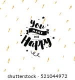 you make me happy.... | Shutterstock .eps vector #521044972