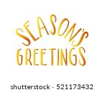 seasons greetings hand lettered ... | Shutterstock .eps vector #521173432