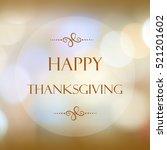 happy thanksgiving on blur... | Shutterstock . vector #521201602