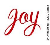 joy. hand lettering vector... | Shutterstock .eps vector #521242885