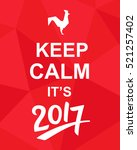 keep calm it's 2017.... | Shutterstock .eps vector #521257402
