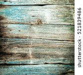 closeup of old wood planks... | Shutterstock . vector #521839486