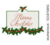 merry christmas. garland of... | Shutterstock .eps vector #521876842