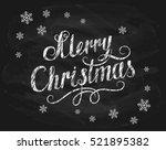 lettering merry christmas... | Shutterstock . vector #521895382