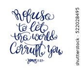 refuse to let the world corrupt ... | Shutterstock .eps vector #522028495