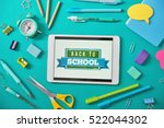 tablet with text back to school ... | Shutterstock . vector #522044302