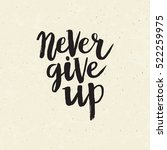 hand drawn phrase never give up.... | Shutterstock .eps vector #522259975