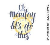 ok monday let's do this   hand... | Shutterstock . vector #522345952