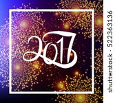 2017 happy new year celebration ... | Shutterstock .eps vector #522363136