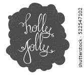 holly jolly   unique hand drawn ...   Shutterstock .eps vector #522547102