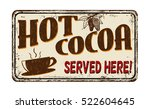 hot cocoa vintage rusty metal... | Shutterstock .eps vector #522604645