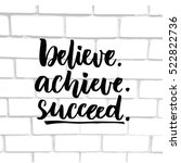believe  achieve  succeed.... | Shutterstock .eps vector #522822736