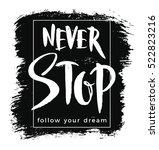 never stop. vector illustration ... | Shutterstock .eps vector #522823216