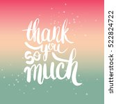 hand drawn phrase thank you so... | Shutterstock .eps vector #522824722