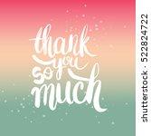 hand drawn phrase thank you so... | Shutterstock .eps vector #522824722