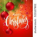 christmas tree branches border... | Shutterstock .eps vector #523107802