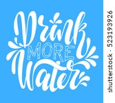 drink more water.inspirational... | Shutterstock .eps vector #523193926